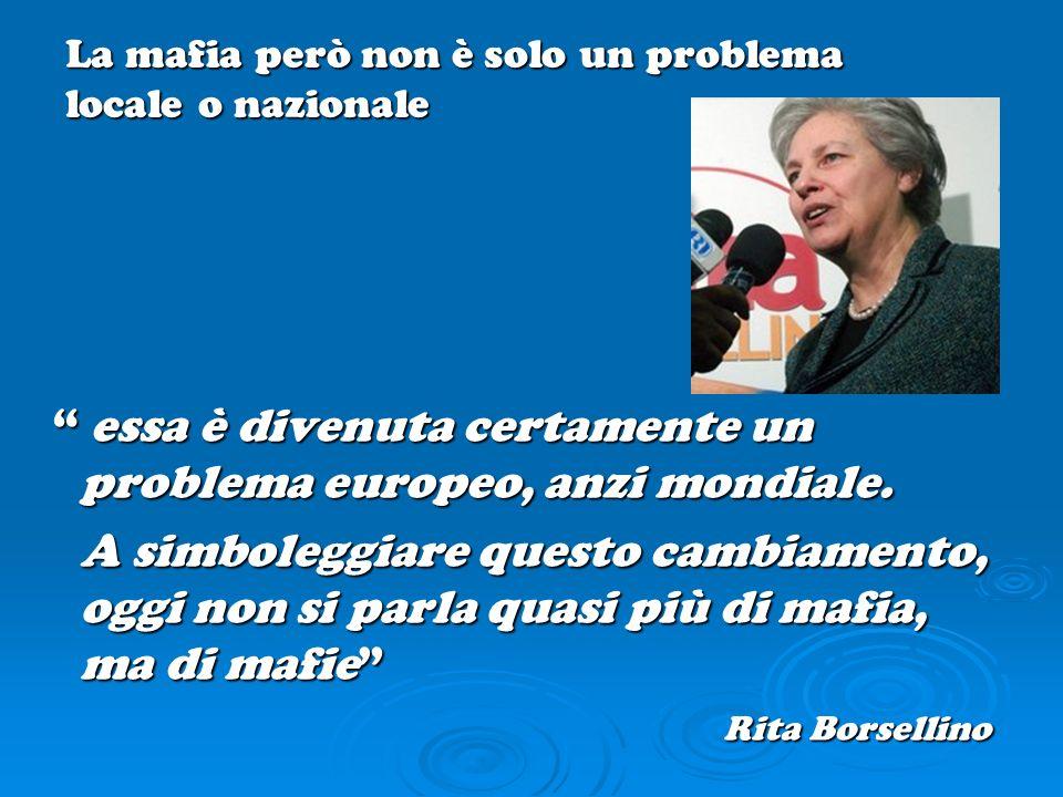 essa è divenuta certamente un problema europeo, anzi mondiale.