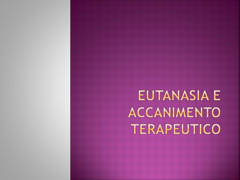 Eutanasia e accanimento terapeutico