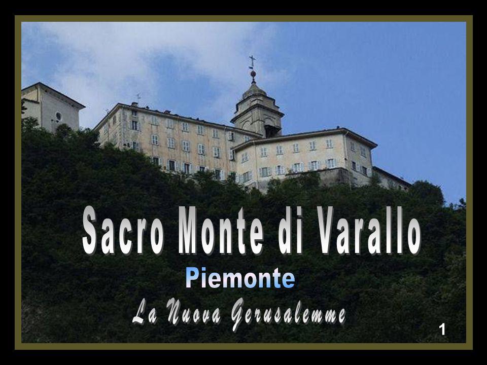Sacro Monte di Varallo Piemonte La Nuova Gerusalemme 1