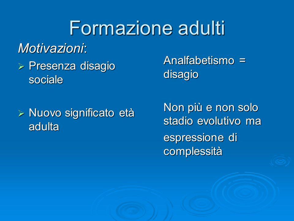 Formazione adulti Motivazioni: Presenza disagio sociale