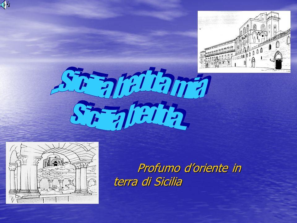 Profumo d'oriente in terra di Sicilia