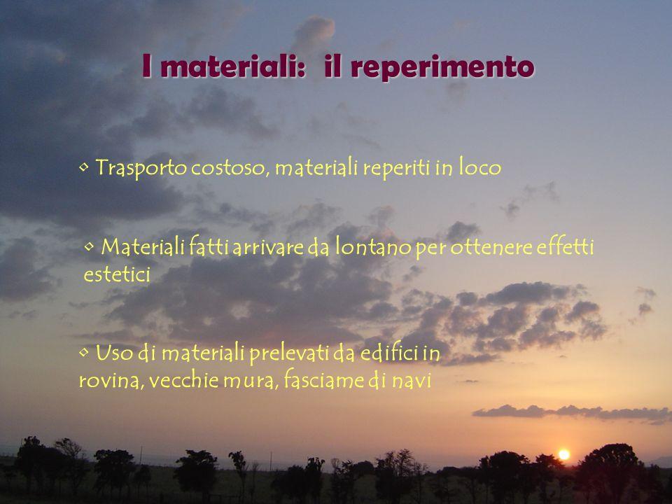 I materiali: il reperimento