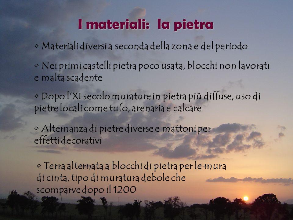 I materiali: la pietra Materiali diversi a seconda della zona e del periodo.