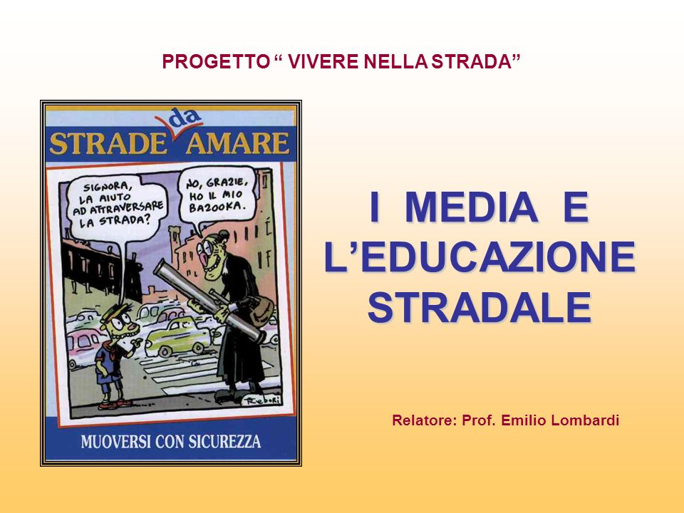I MEDIA E L'EDUCAZIONE STRADALE