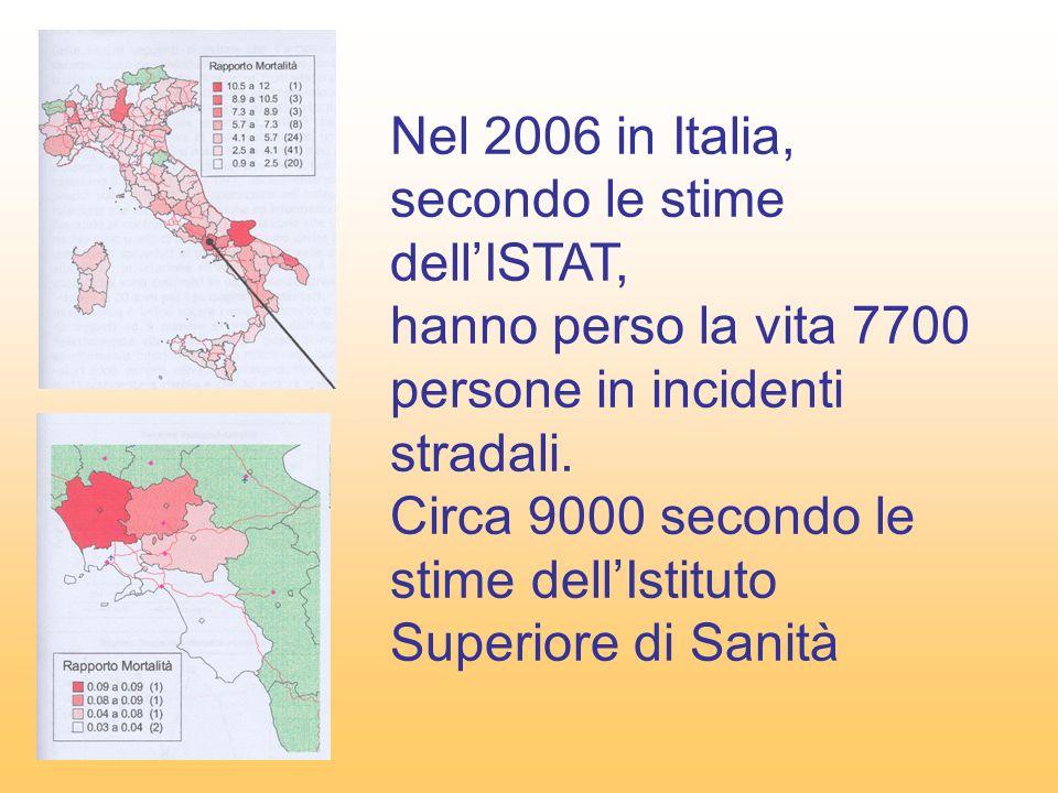 Nel 2006 in Italia, secondo le stime dell'ISTAT, hanno perso la vita 7700 persone in incidenti stradali.