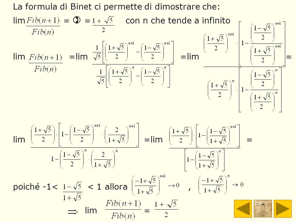 La formula di Binet ci permette di dimostrare che: