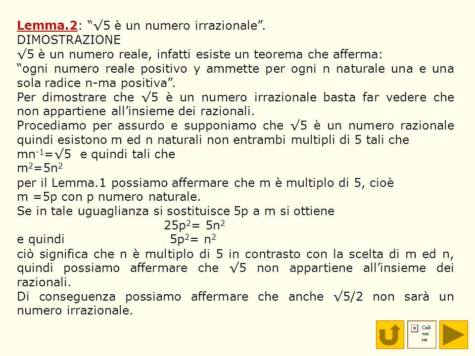 Lemma.2: √5 è un numero irrazionale .