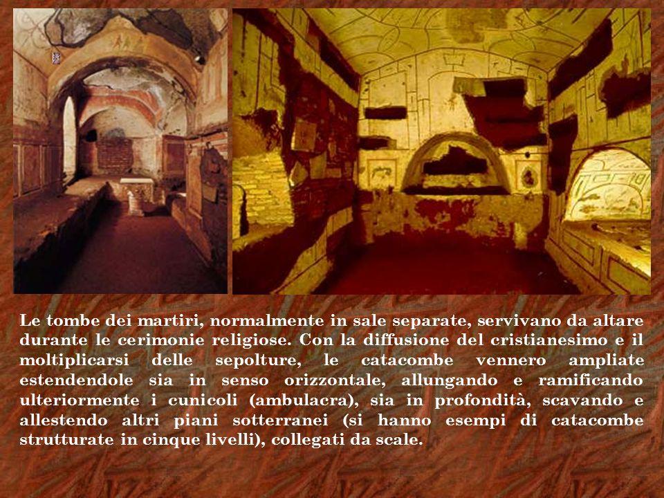 Le tombe dei martiri, normalmente in sale separate, servivano da altare durante le cerimonie religiose.