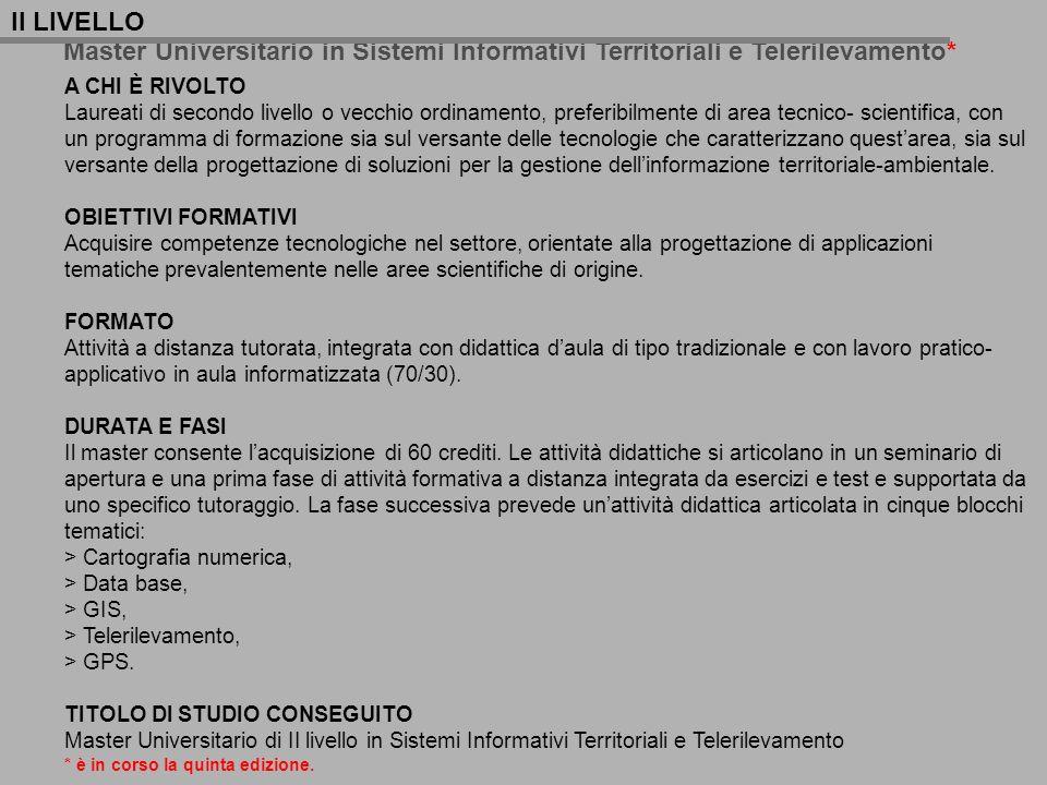 II LIVELLO Master Universitario in Sistemi Informativi Territoriali e Telerilevamento* A CHI È RIVOLTO.