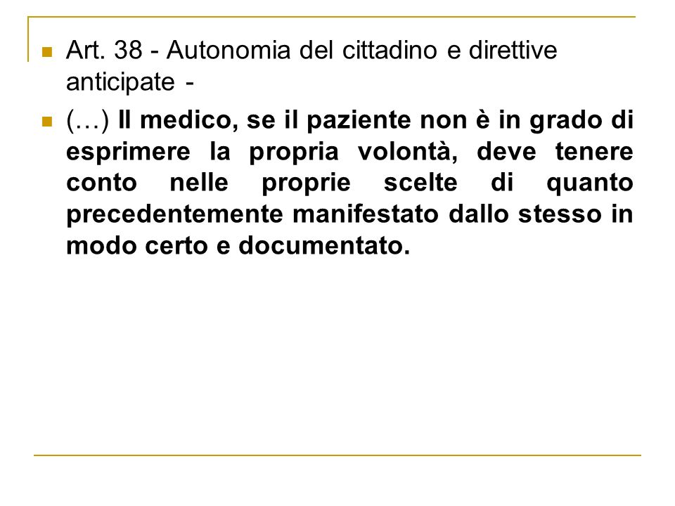 Art. 38 - Autonomia del cittadino e direttive anticipate -