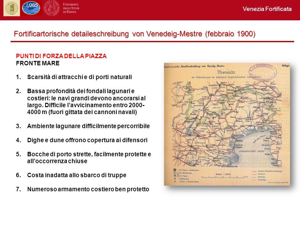 Venezia Fortificata Fortificartorische detaileschreibung von Venedeig-Mestre (febbraio 1900) PUNTI DI FORZA DELLA PIAZZA.