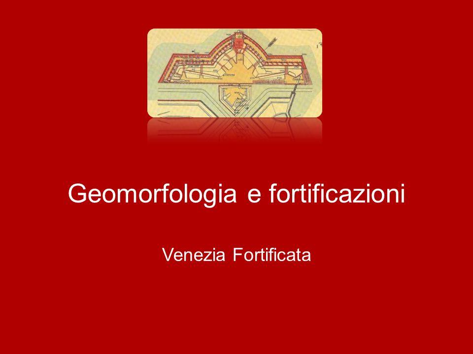 Geomorfologia e fortificazioni