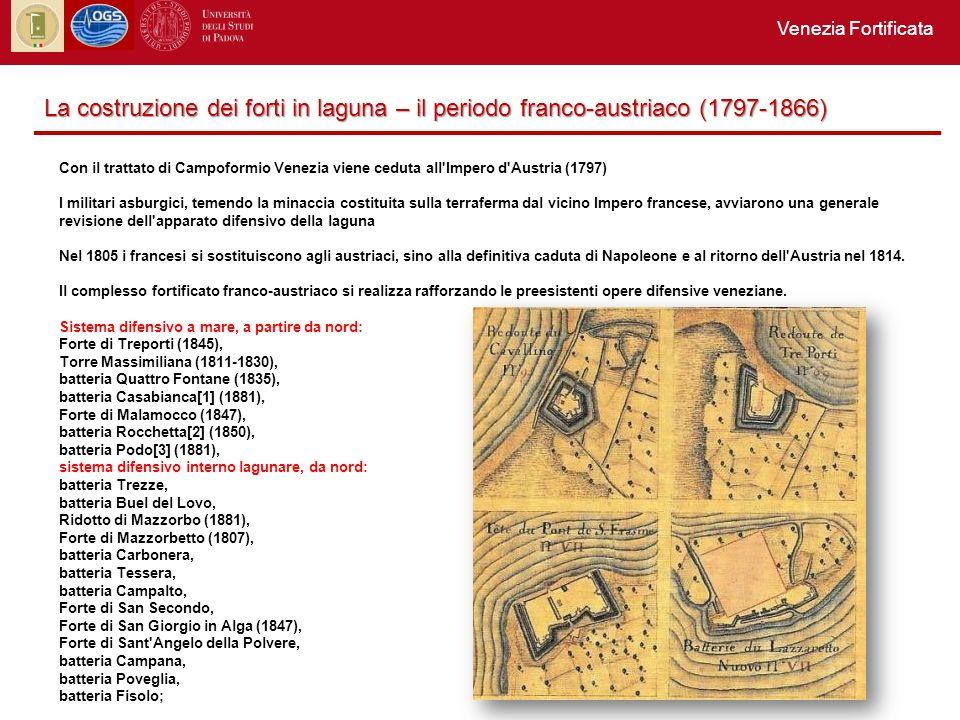 Venezia Fortificata La costruzione dei forti in laguna – il periodo franco-austriaco (1797-1866)