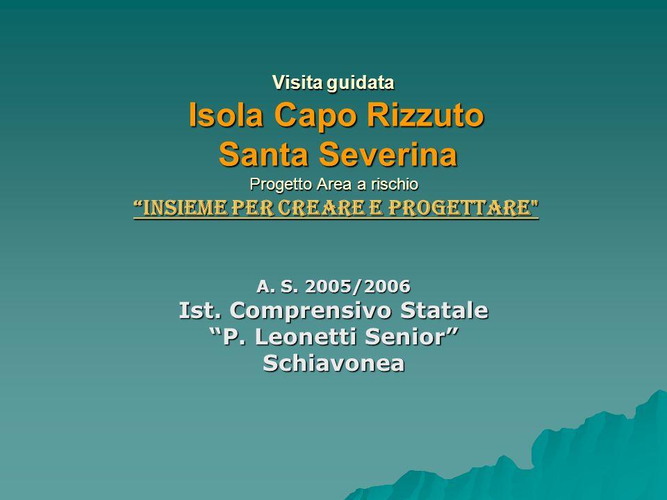 Visita guidata Isola Capo Rizzuto Santa Severina Progetto Area a rischio Insieme per creare e progettare