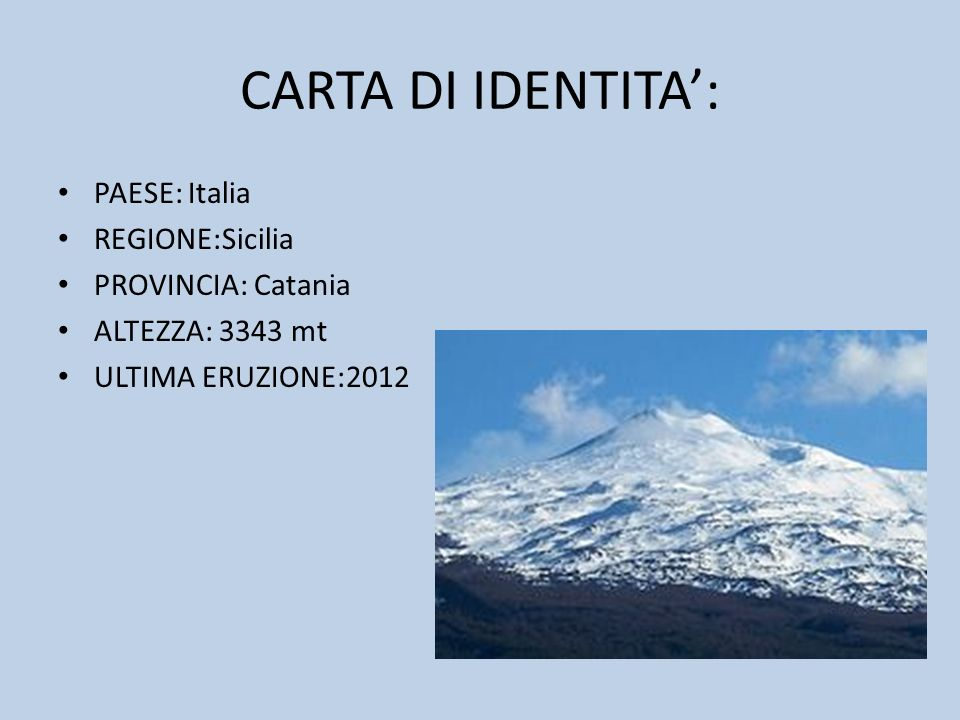 CARTA DI IDENTITA': PAESE: Italia REGIONE:Sicilia PROVINCIA: Catania