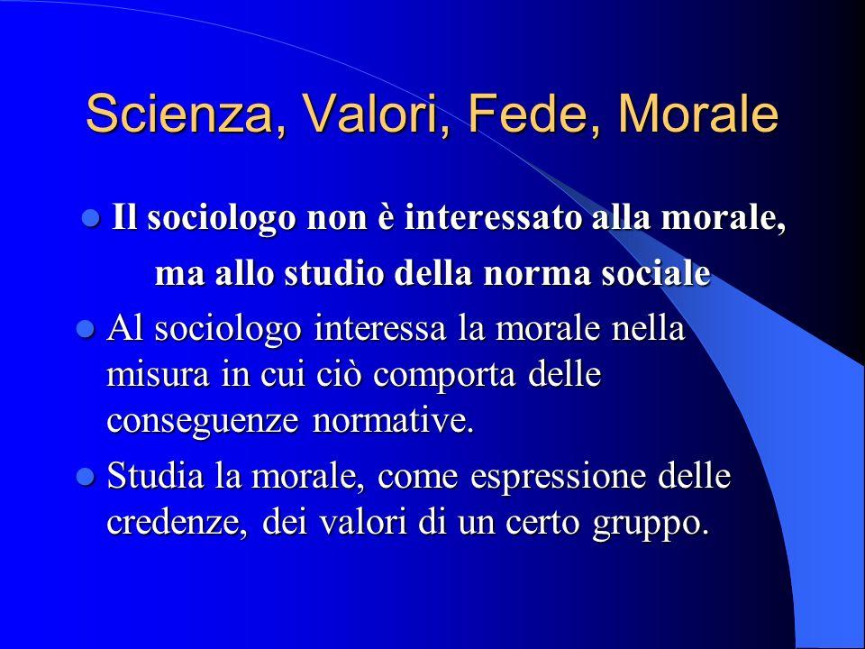 Scienza, Valori, Fede, Morale