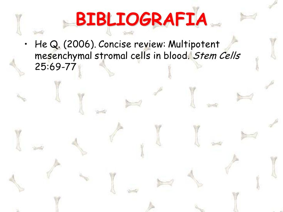 BIBLIOGRAFIA He Q. (2006). Concise review: Multipotent mesenchymal stromal cells in blood.