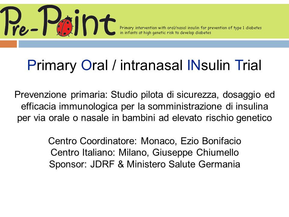 Primary Oral / intranasal INsulin Trial