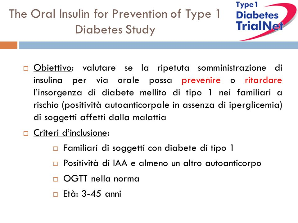 The Oral Insulin for Prevention of Type 1 Diabetes Study