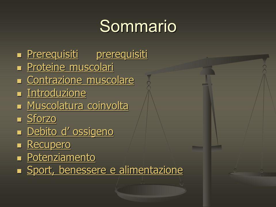Sommario Prerequisiti prerequisiti Proteine muscolari