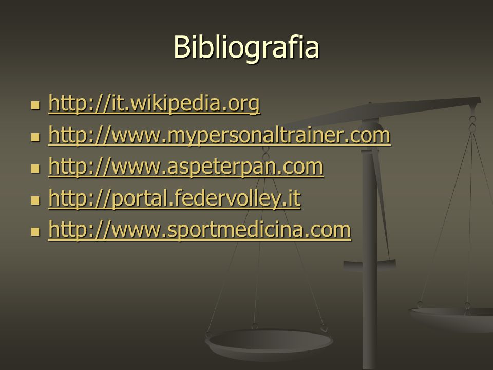 Bibliografia http://it.wikipedia.org http://www.mypersonaltrainer.com