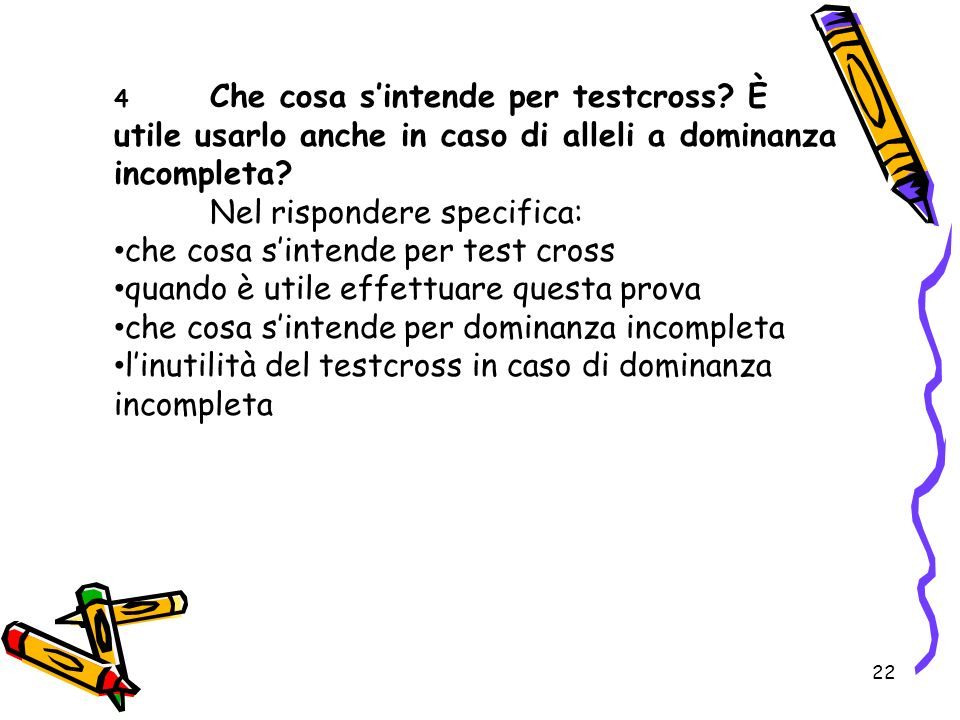 Nel rispondere specifica: che cosa s'intende per test cross