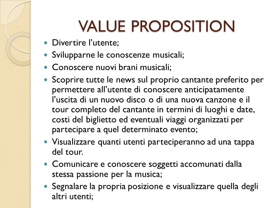 VALUE PROPOSITION Divertire l'utente;