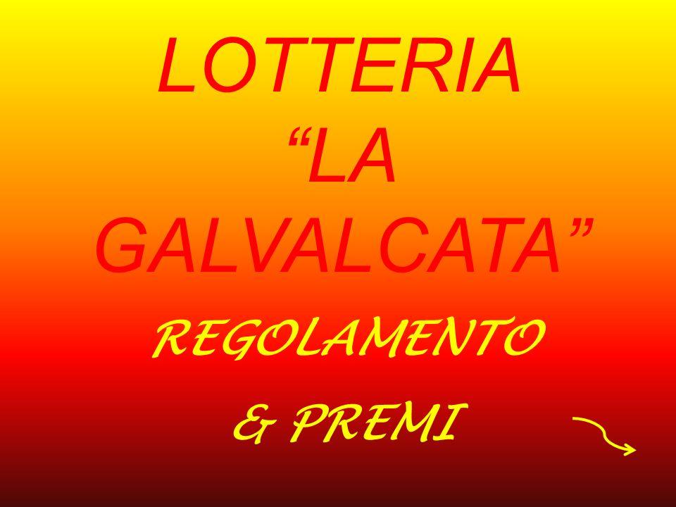 LOTTERIA LA GALVALCATA