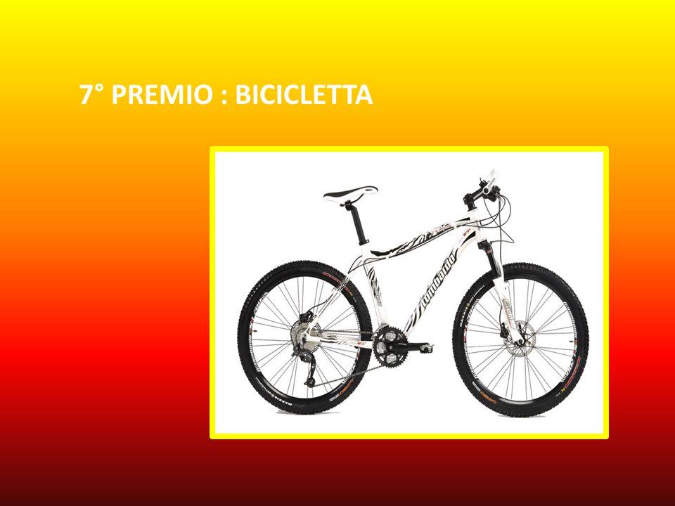 7° PREMIO : BICICLETTA