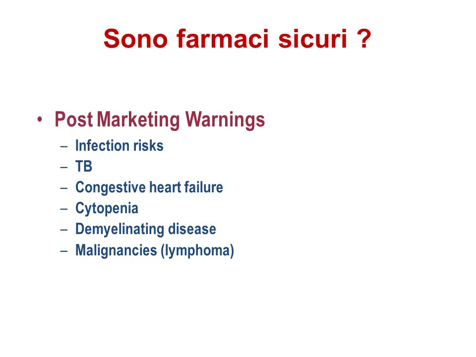 Sono farmaci sicuri Post Marketing Warnings Infection risks TB