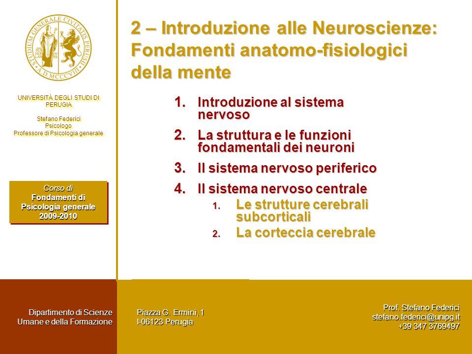 2 – Introduzione alle Neuroscienze: Fondamenti anatomo-fisiologici della mente