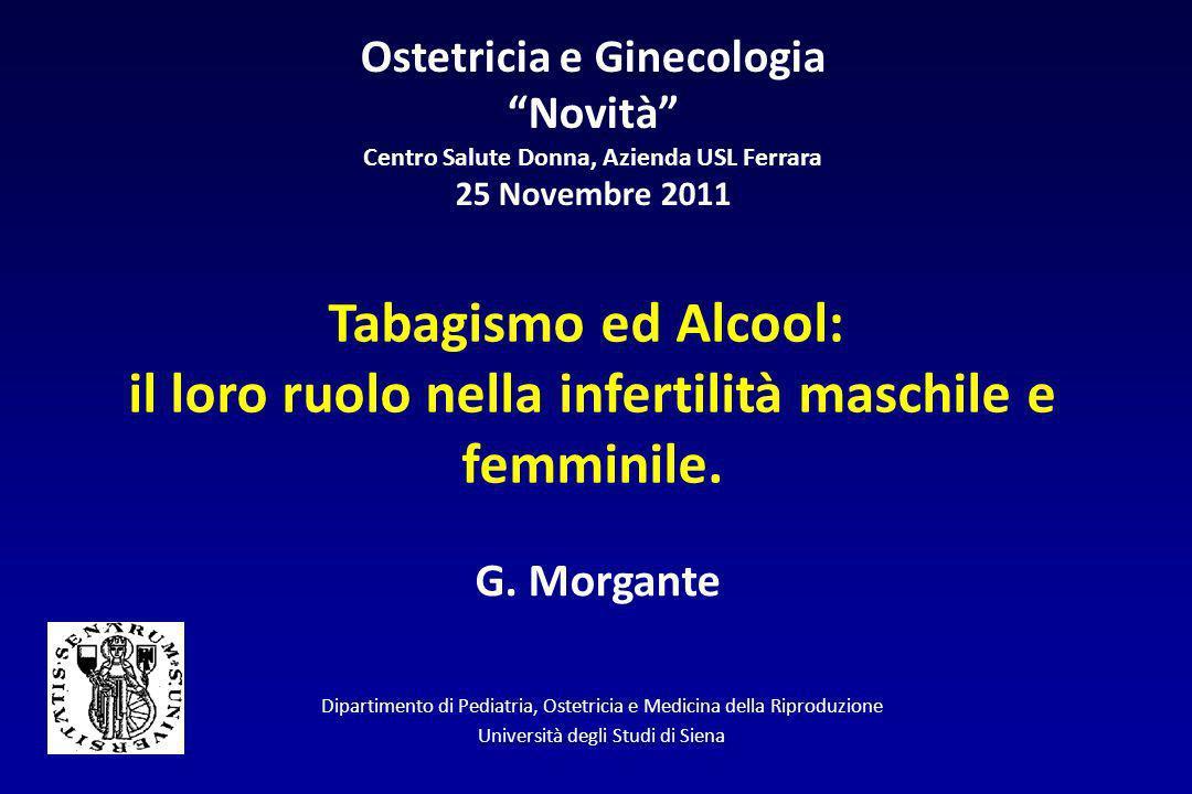 il loro ruolo nella infertilità maschile e femminile.