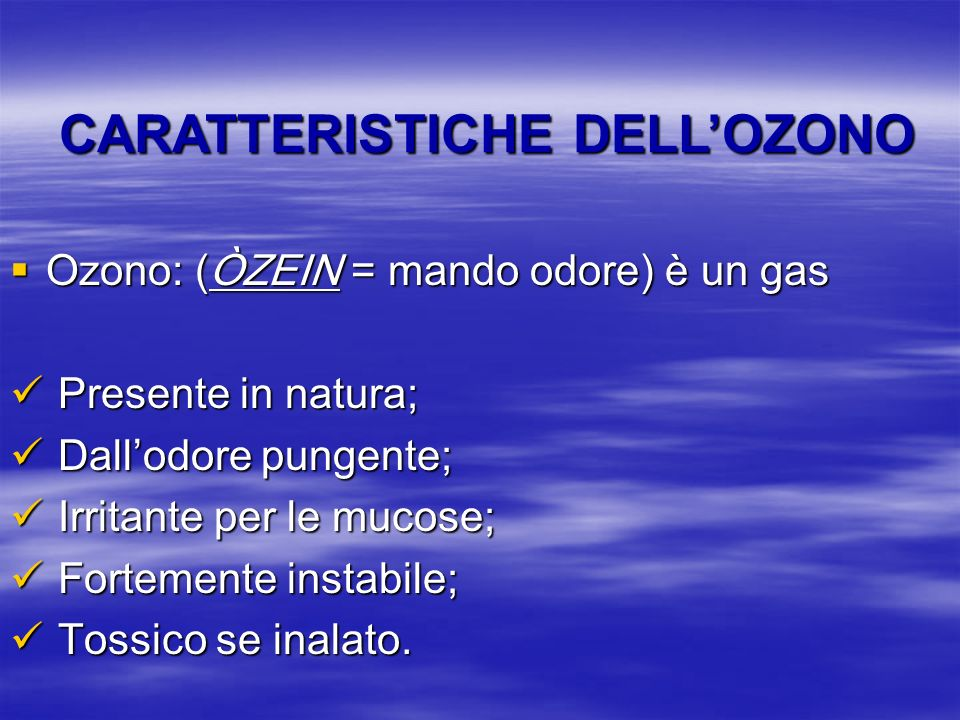 CARATTERISTICHE DELL'OZONO