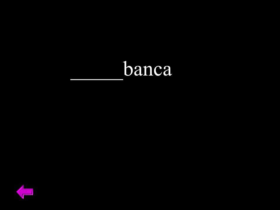_____banca
