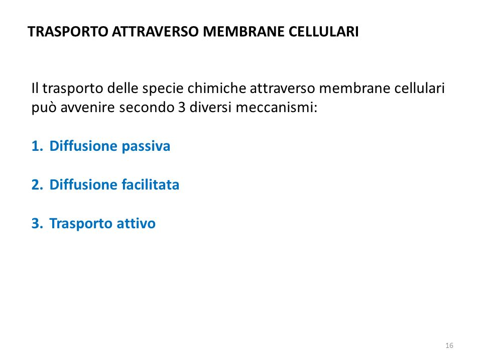 TRASPORTO ATTRAVERSO MEMBRANE CELLULARI