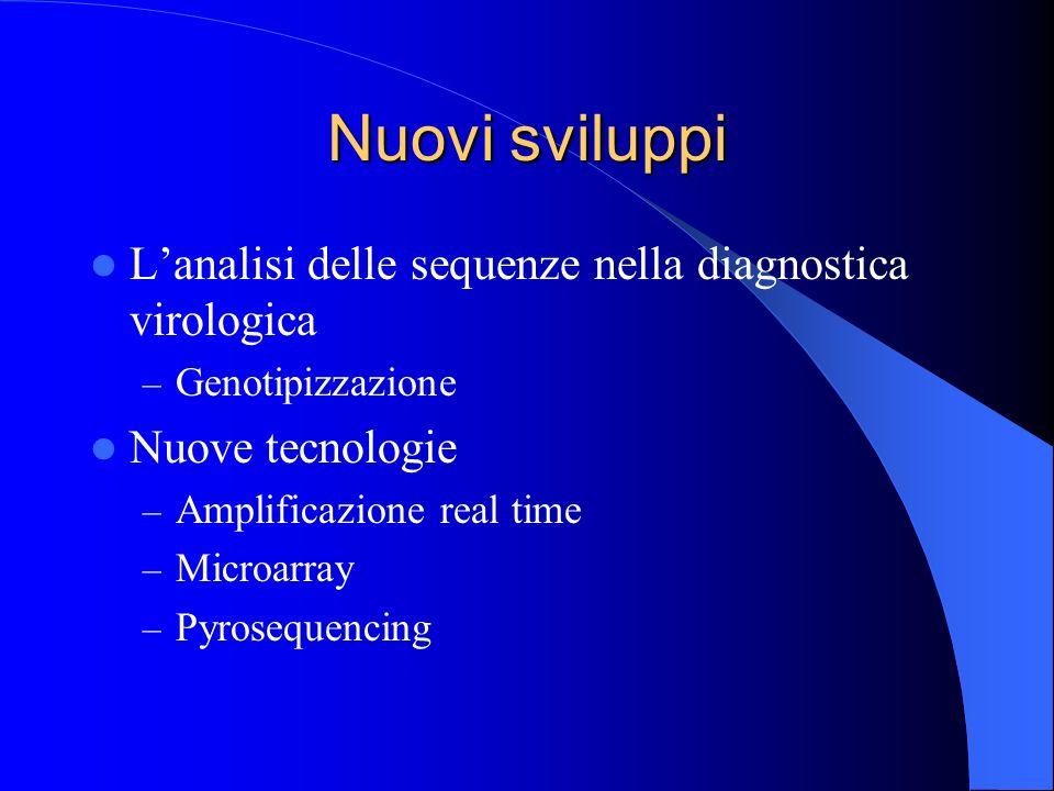 Nuovi sviluppi L'analisi delle sequenze nella diagnostica virologica