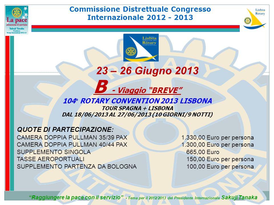 B - Viaggio BREVE 23 – 26 Giugno 2013