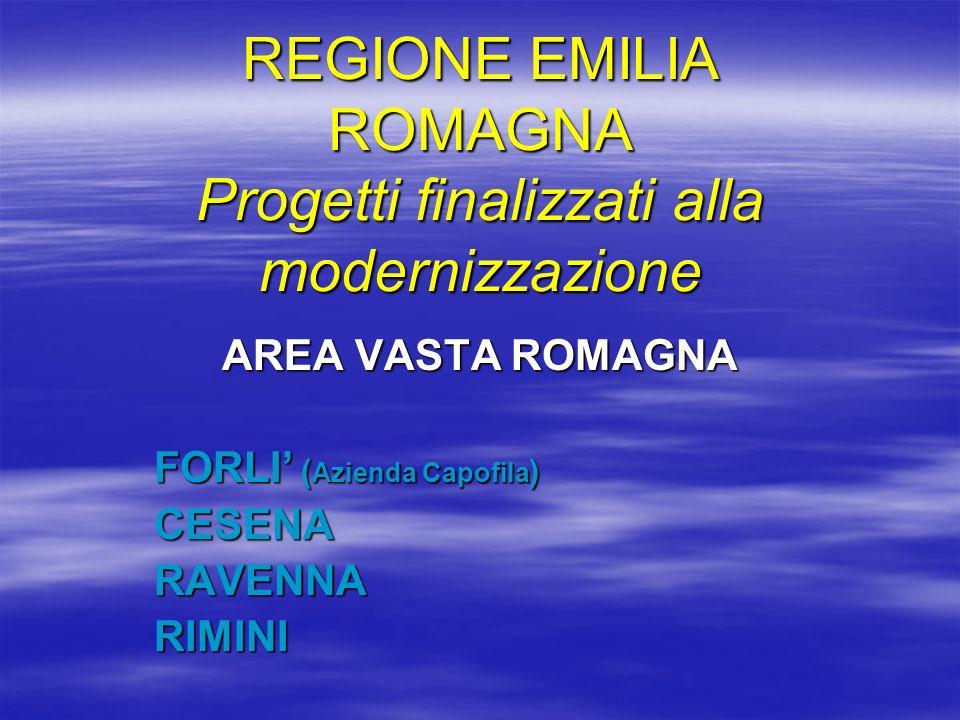 REGIONE EMILIA ROMAGNA Progetti finalizzati alla modernizzazione