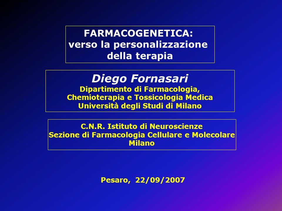 Diego Fornasari FARMACOGENETICA: verso la personalizzazione