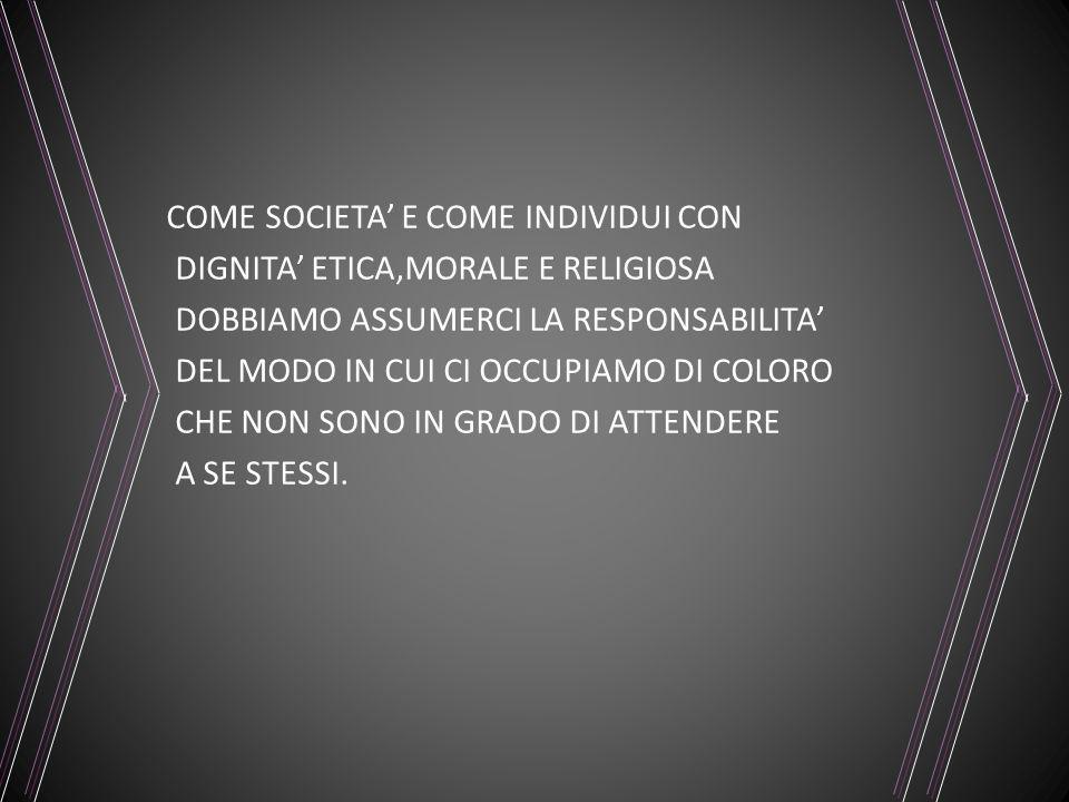 COME SOCIETA' E COME INDIVIDUI CON