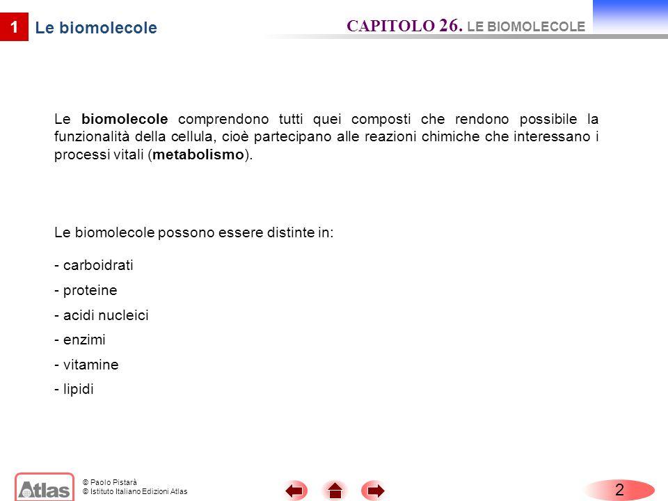 CAPITOLO 26. LE BIOMOLECOLE Le biomolecole