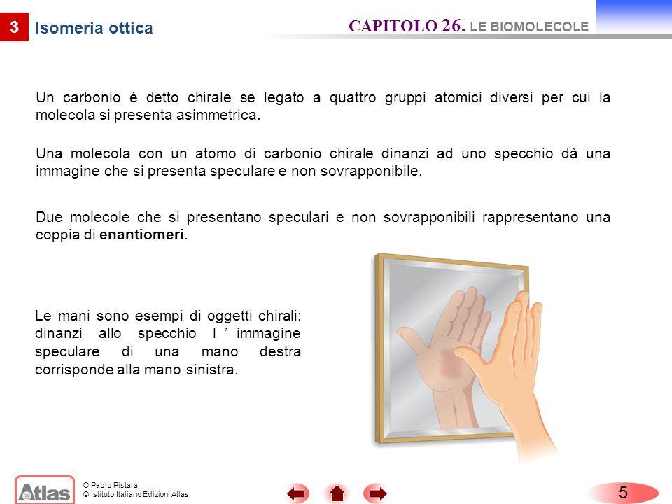 CAPITOLO 26. LE BIOMOLECOLE Isomeria ottica
