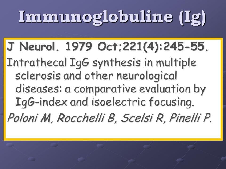 Immunoglobuline (Ig) J Neurol. 1979 Oct;221(4):245-55.