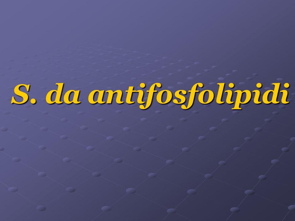 S. da antifosfolipidi