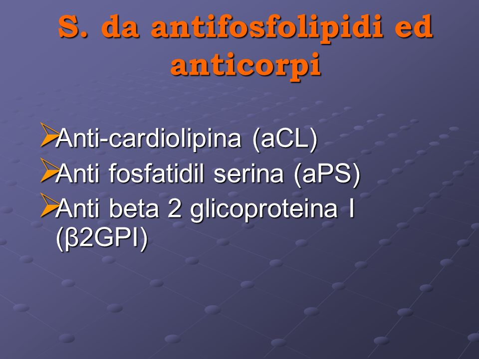 S. da antifosfolipidi ed anticorpi