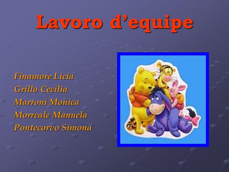 Lavoro d'equipe Finamore Licia Grillo Cecilia Marroni Monica