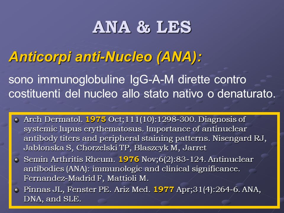 ANA & LES Anticorpi anti-Nucleo (ANA):