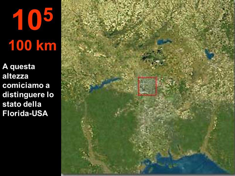 105 100 km A questa altezza comiciamo a distinguere lo stato della Florida-USA