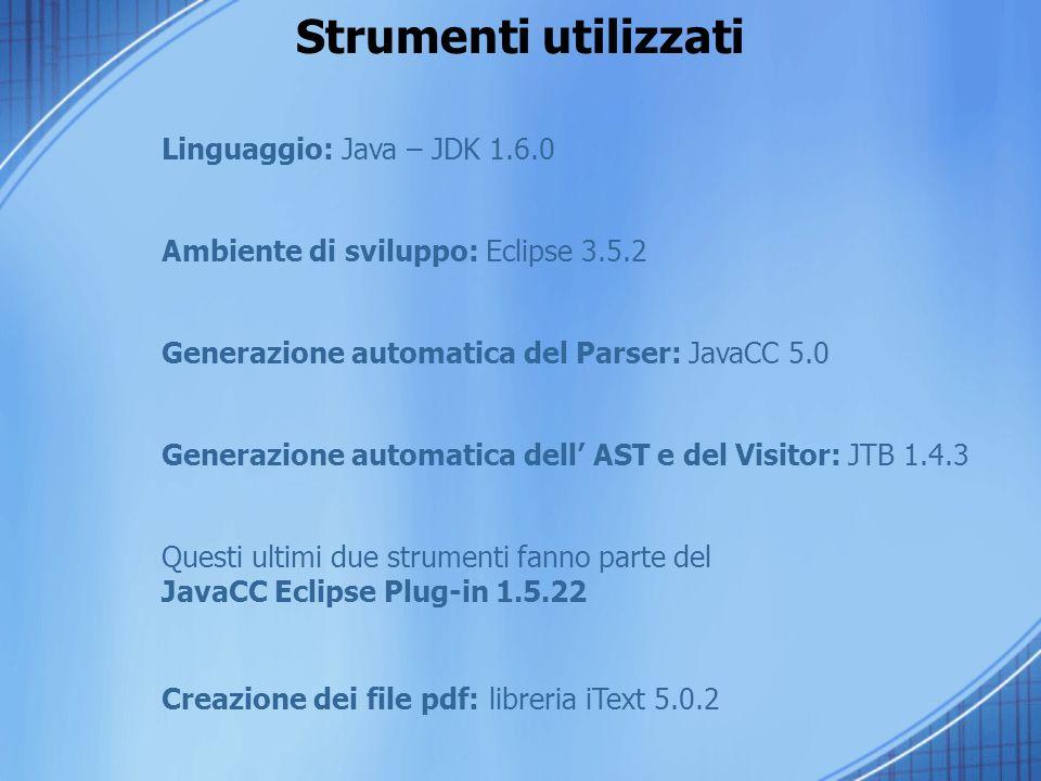 Strumenti utilizzati Linguaggio: Java – JDK 1.6.0