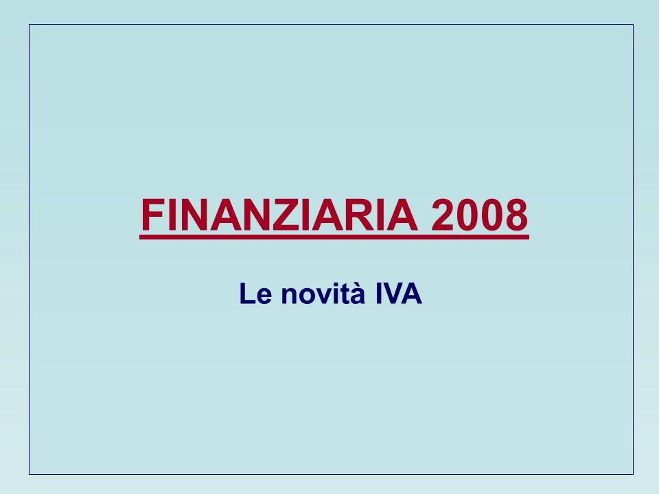 FINANZIARIA 2008 Le novità IVA